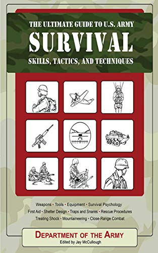 - The Ultimate Guide to U.S. Army Survival Skills, Tactics, and Techniques (Ultimate Guides)