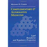 Complementary and Alternative Medicine: Legal Boundaries and Regulatory Perspectives