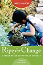 Ripe for Change: Garden-Based Learning in Schools (HEL Impact Series)