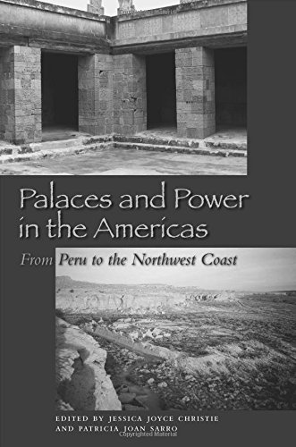 Palaces and Power in the Americas: From Peru to the Northwest Coast PDF