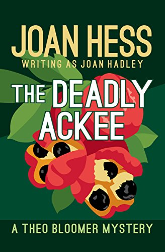 The Deadly Ackee (The Theo Bloomer Mysteries Book -