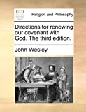 Directions for Renewing Our Covenant with God The, John Wesley, 117108207X