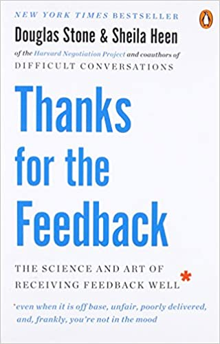 Thanks for the feedback the science and art of receiving feedback thanks for the feedback the science and art of receiving feedback well douglas stone sheila heen 9780143127130 amazon books fandeluxe Choice Image
