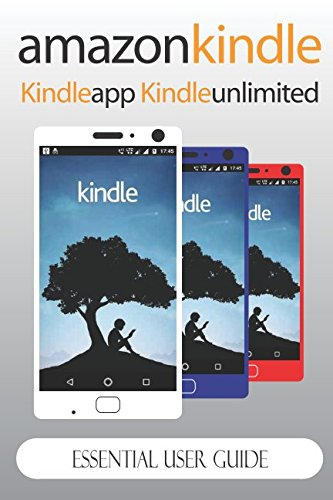 Download Amazon Kindle: Essential User Guide for Amazon Kindle: Beginner's Guide (Kindle App, Kindle Unlimited) pdf