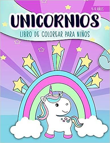 Unicornios: Libro de colorear para niños: 4-9 años: Un bonito cuaderno de actividades para niños y niñas (Español) Tapa blanda