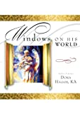 Windows on His World, Dora Hagge, 1602471398