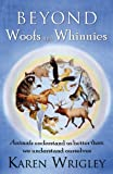 Beyond Woofs and Whinnies, Karen Wrigley, 0741455900