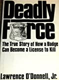Deadly Force, Lawrence F. O'Donnell, 0688019145
