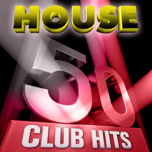50 House Club Hits, Vol. 1 (5 Hours Full of Essential Music, the Best In Techno, Electro, Trance and Dance House Anthems) ()