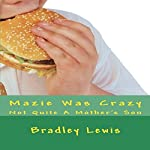 Mazie Was Crazy: Not Quite A Mother's Son | Bradley Lewis