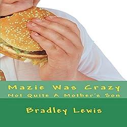 Mazie Was Crazy