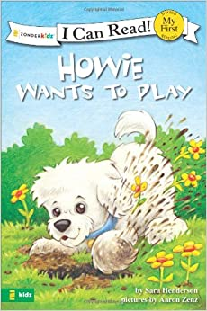 HOWIE WANTS TO PLAY (I Can Read!/Howie Series)