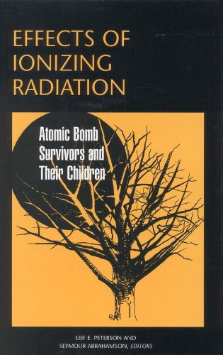 Effects of Ionizing Radiation: Atomic Bomb Survivors and Their Children (1945-1995) (Natural Hazards and Disasters)