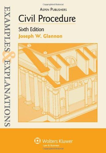 Civil Procedure, 6th Edition (Examples & Explanations)