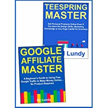 Home Business Ideas: Use Google SEO Affiliate Marketing & Teespring T-Shirt Selling to Make Money Online