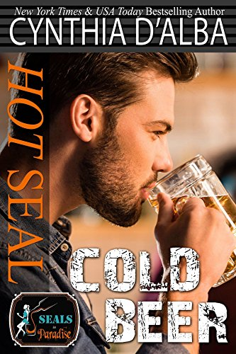 Hot SEAL, Cold Beer (SEALs in Paradise) (In The Heat Of The Night Author)