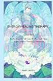 Energy-Healing Therapy, Mary Nickle, 1477485473