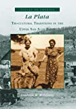 La Plata: Tri-Cultural Traditions in the Upper San Juan Basin  (CO)  (Voices of America)