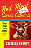 Red Meat Cures Cancer, Starbuck O'Dwyer, 1400034817