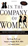 img - for In the Company of Women: Indirect Aggression Among Women: Why We Hurt Each Other and How to Stop by Pat Heim (2003-05-26) book / textbook / text book