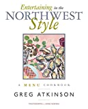 Entertaining in the Northwest Style: A Menu Cookbook