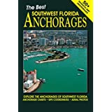 The Best Southwest Florida Anchorages: Explore The Anchorages Of Southwest Florida -- Anchorage Charts -- GPS Coordinates -- Aerial Photos
