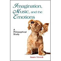 Imagination, Music, and the Emotions: A Philosophical Study