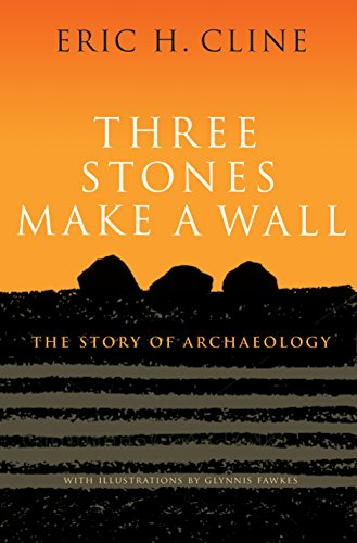 Three Stones Make a Wall: The Story of Archaeology cover