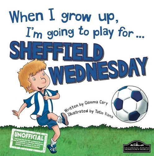 When I Grow Up I'm Going to Play for Sheffield Weds pdf