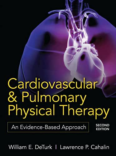 Cardiovascular and Pulmonary Physical Therapy, Second Edition: An Evidence-Based Approach