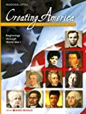 Creating America: Beginnings Through World War I, Jesus Garcia and Donna M. Ogle, 0618377085