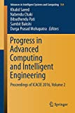 img - for Progress in Advanced Computing and Intelligent Engineering: Proceedings of ICACIE 2016, Volume 2 (Advances in Intelligent Systems and Computing) book / textbook / text book