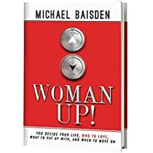 WOMAN UP! You Decide Your Life by Michael Baisden (2015-05-03)