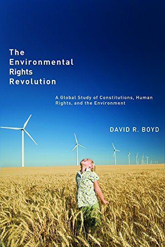 The Environmental Rights Revolution: A Global Study of Constitutions, Human Rights, and the Environment (Law and Society Series)
