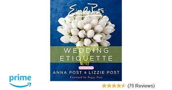 Emily posts wedding etiquette anna post lizzie post peggy post emily posts wedding etiquette anna post lizzie post peggy post 9780062326102 amazon books junglespirit Choice Image