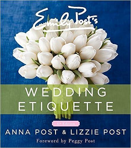 emily posts wedding etiquette anna post lizzie post peggy post 9780062326102 amazoncom books