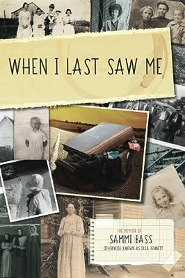 When I Last Saw Me: The Memoir of Sammi Bass (Otherwise Known as Lisa Jennett) from Lisa Jennett
