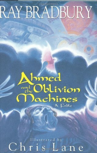 Ahmed and the Oblivion Machines: A Fable Hardcover - November 11, 1998 (The Machines Oblivion And Ahmed)