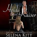 Heidi and the Kaiser: A BDSM Boss Secretary Romance | Selena Kitt
