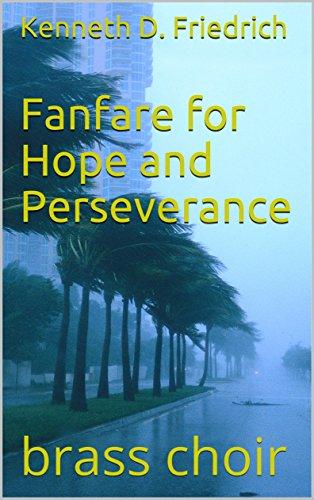 Fanfare Brass - Fanfare for Hope and Perseverance: brass choir