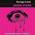 Savage Lane   Jason Starr