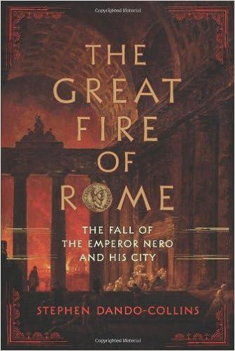 The Great Fire Of Rome Fall Emperor Nero And His City Stephen Dando Collins 9780306818905 Amazon Books