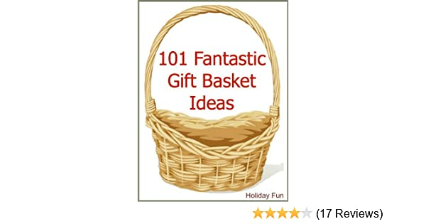 101 fantastic gift basket ideas kindle edition by holiday fun 101 fantastic gift basket ideas kindle edition by holiday fun crafts hobbies home kindle ebooks amazon solutioingenieria Choice Image
