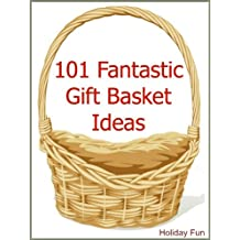 101 Fantastic Gift Basket Ideas