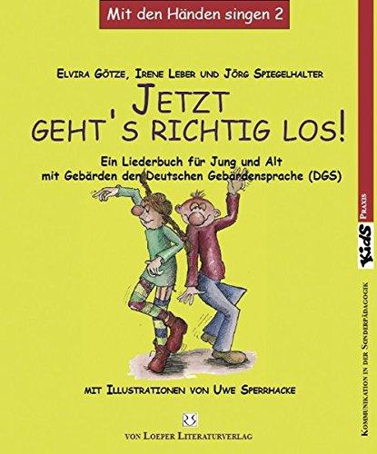 jetzt-geht-s-richtig-los-ein-liederbuch-fr-jung-und-alt-mit-gebrden-der-deutschen-gebrdensprache-dgs