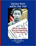 Voices from within the Veil: African Americans and the Experience of Democracy, William H. Alexander, Cassandra L. Newby-Alexander and Charles H. Ford, 1847186254