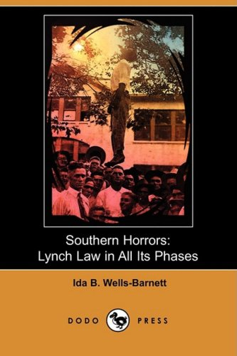 Download Southern Horrors: Lynch Law in All Its Phases (Dodo Press) PDF