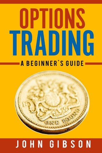 Options Trading: A Beginner's Guide (Volume 1)