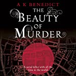 The Beauty of Murder | A. K. Benedict