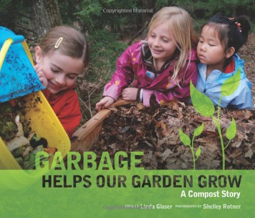 Garbage Helps Our Garden Grow: A Compost Story by Millbrook Press